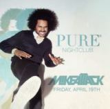 Mike Attack at PURE Nightclub