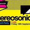 CODE presents: Stereosonic Launch Party