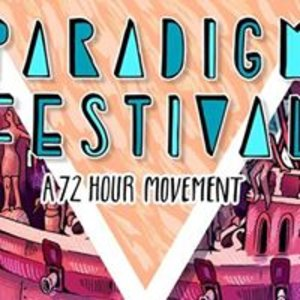 PARADIGM FESTIVAL 2016: a 72 hour movement (FULL LINE-UP ANNOUNCED + DAY TICKETS AVAILABLE)