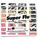 Sound present Super Flu, Tom Breu