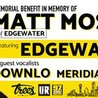 Memorial Benefit in Memory of Matt Moseman of Edgewater & more