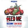 Feed Me x Bassrush at Bassmnt Saturday 5/26