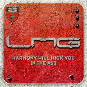 Lange presents LNG - Harmony Will Kick You In The Ass