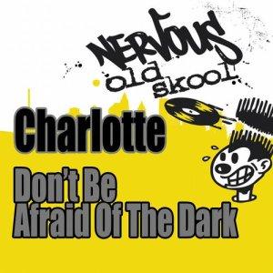 Don't Be Afraid Of The Dark - Junior Vasquez Remix