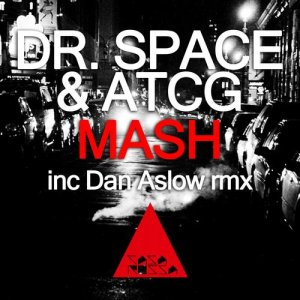 Dr. Space & AtcG - Mash Inc. Dan Aslow Remix