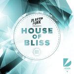 Plastik Funk – House of Bliss (Mini Mix)