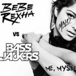 Bebe Rexha x Bassjackers – Me, Myself, And Your Hands (DJ Malo Big Room Banger)