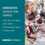 Krankbrother – Circular Thing (Hot Since 82 Remix)